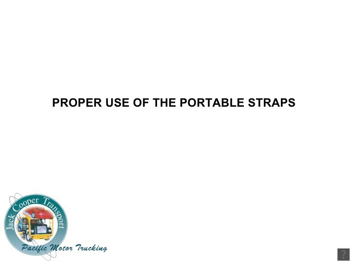 PROPER USE OF THE PORTABLE STRAPS
