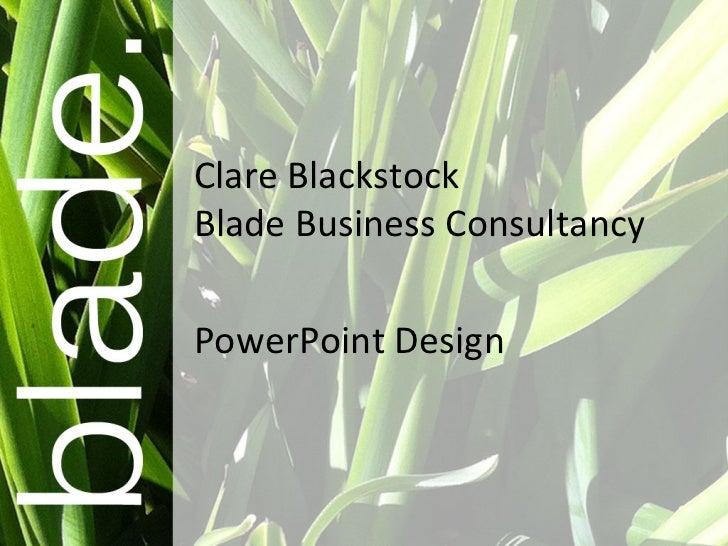 Clare Blackstock Blade Business Consultancy PowerPoint Design