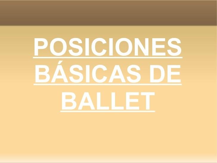 POSICIONES BÁSICAS DE BALLET