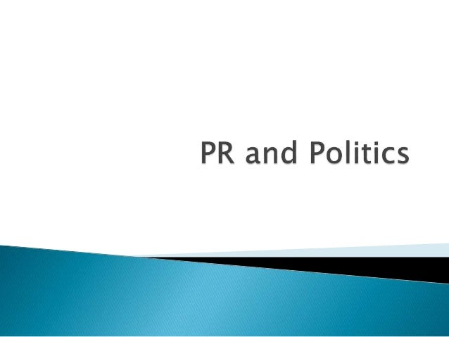  PR influences politics by shaping public opinion and pieces of government legislation.  Politicians also must act and t...