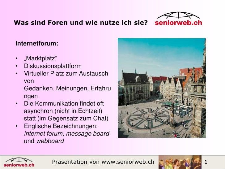 """Was sind Foren und wie nutze ich sie?<br />Internetforum:<br /><ul><li>""""Marktplatz"""""""