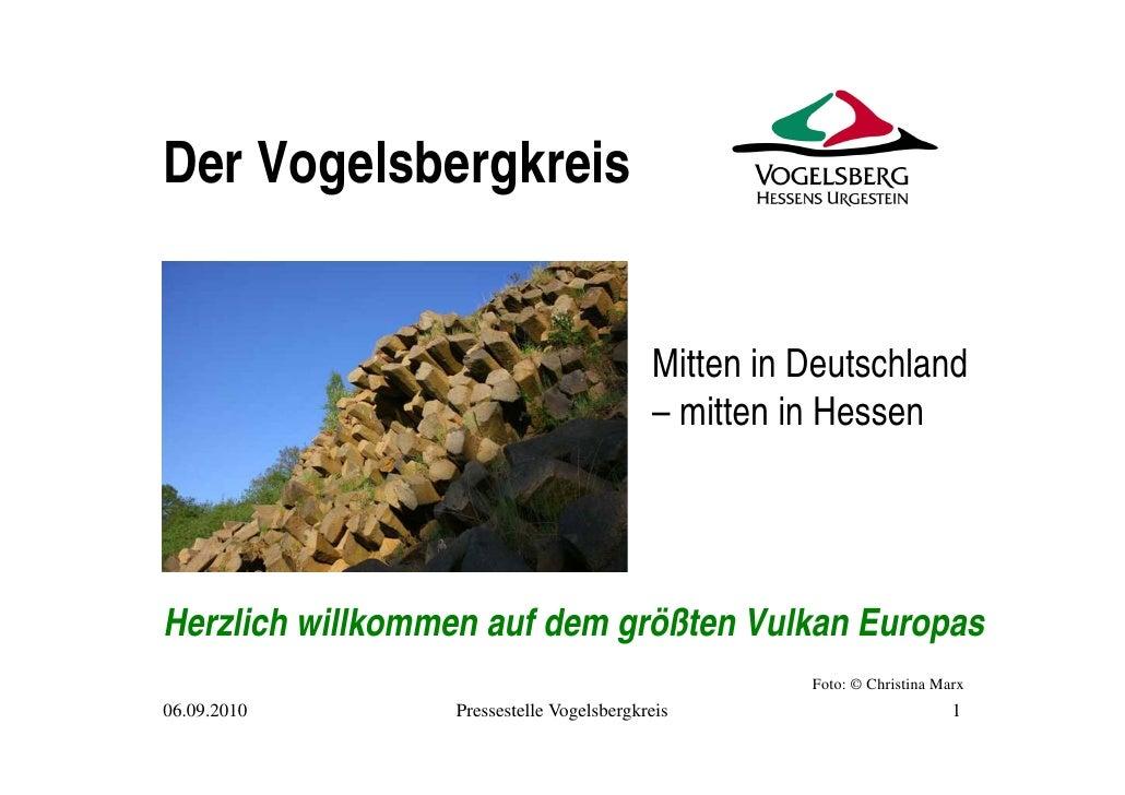 Der Vogelsbergkreis                                             Mitten in Deutschland                                     ...