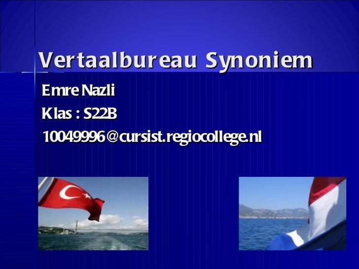 Vertaalbureau Synoniem Emre Nazli Klas : S22B [email_address]