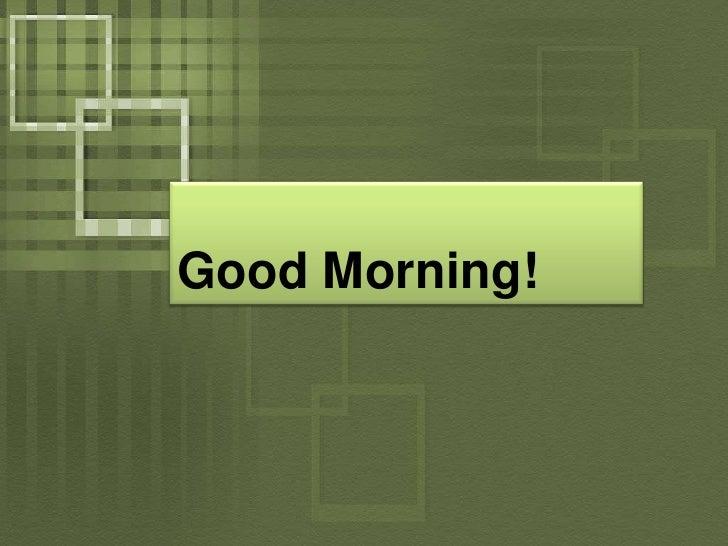 Good Morning!<br />