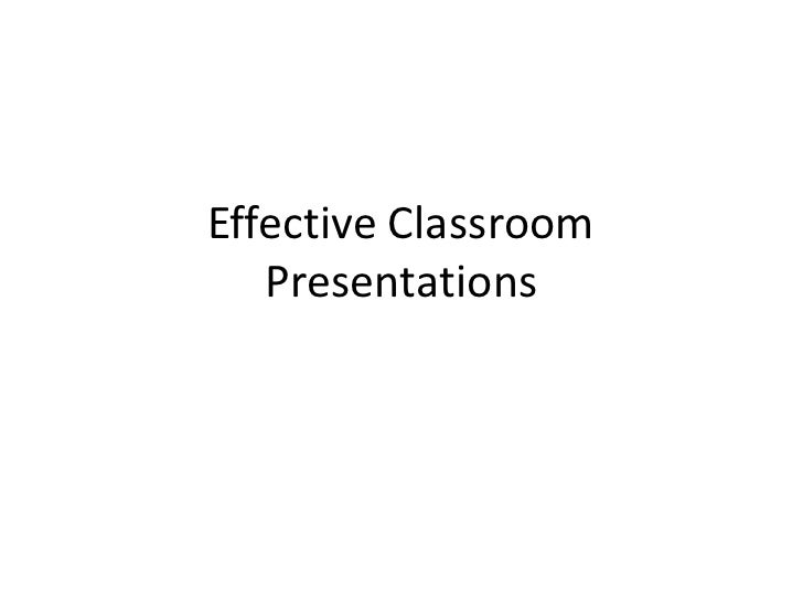 Effective Classroom Presentations<br />