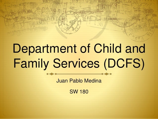 Department of Child and Family Services (DCFS) Juan Pablo Medina SW 180