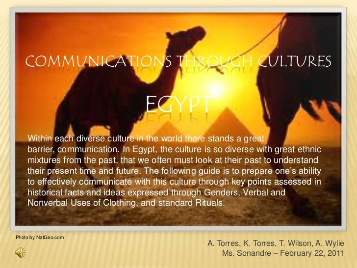 Communications Through CulturesEGYPT<br />Within each diverse culture in the world there stands a great barrier, communica...