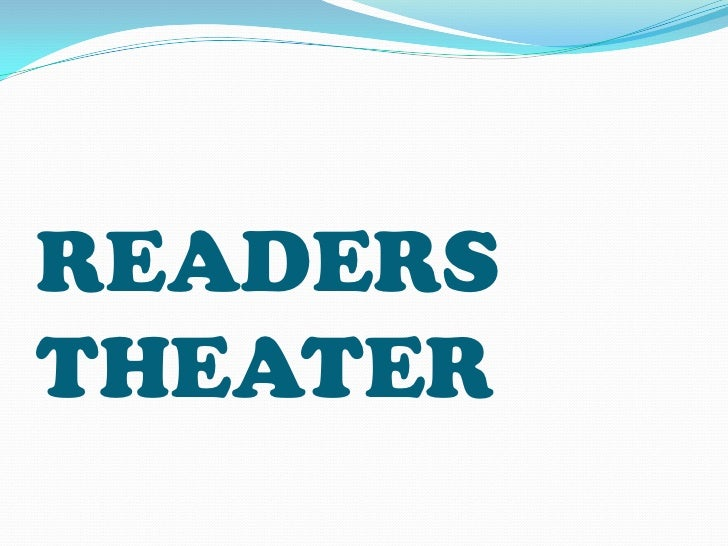 Readers Theater and Chamber Theater