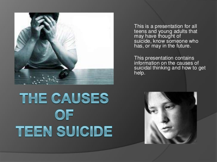 This is a presentation for allteens and young adults thatmay have thought ofsuicide, know someone whohas, or may in the fu...