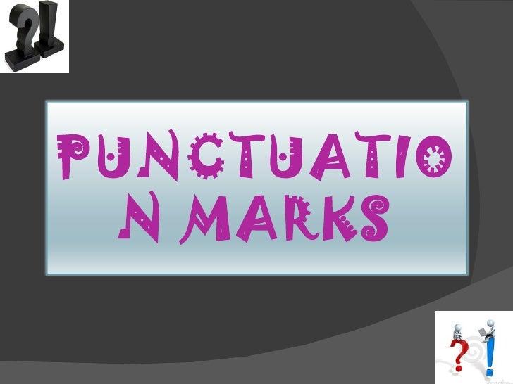 PUNCTUATIO  N MARKS