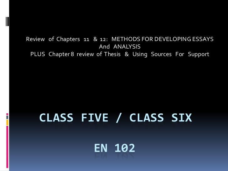 Review of Chapters 11 & 12: METHODS FOR DEVELOPING ESSAYS                        And ANALYSIS PLUS Chapter 8 review of The...