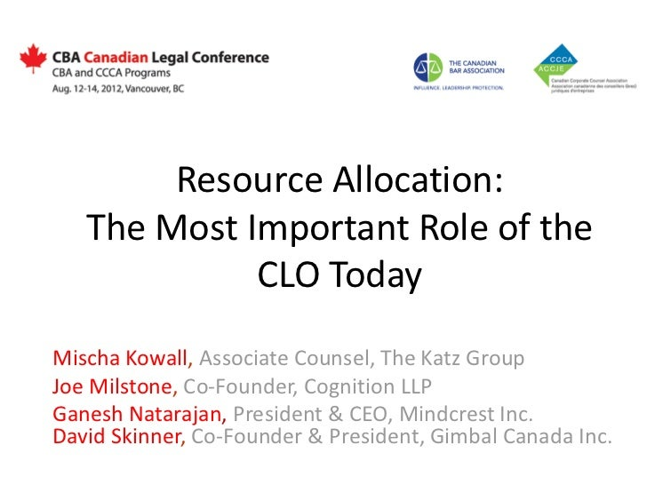 Resource Allocation:   The Most Important Role of the             CLO TodayMischa Kowall, Associate Counsel, The Katz Grou...