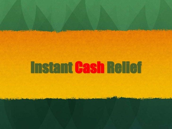 Instant Cash Relief<br />