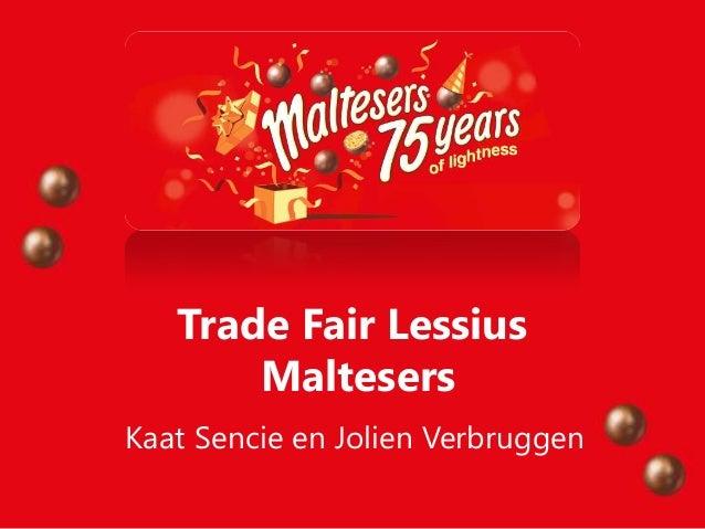 Trade Fair Lessius       MaltesersKaat Sencie en Jolien Verbruggen