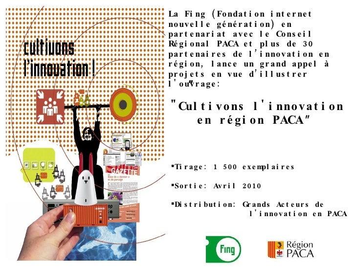 """""""   La Fing (Fondation internet nouvelle génération) en partenariat avec le Conseil Régional PACA et plus de 30 parte..."""
