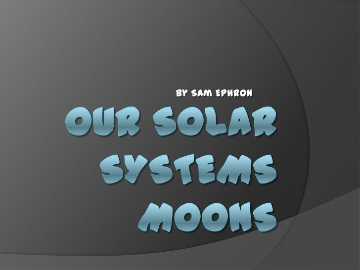 Material and compositions of moons sam e.