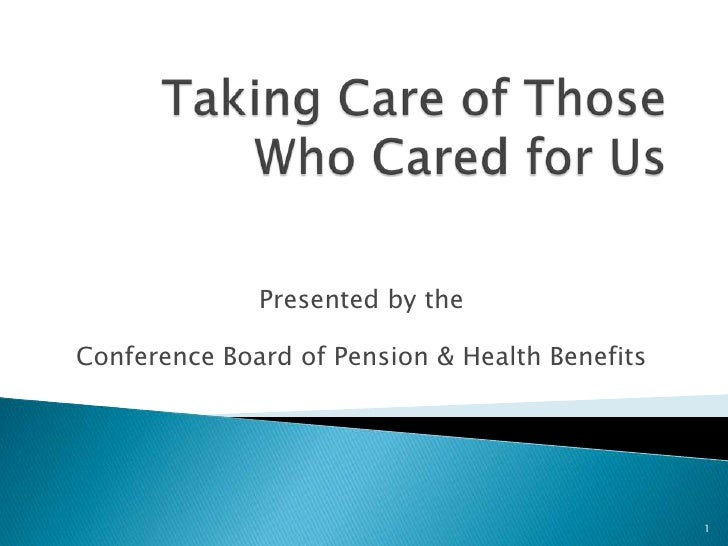 Presented by theConference Board of Pension & Health Benefits                                                1