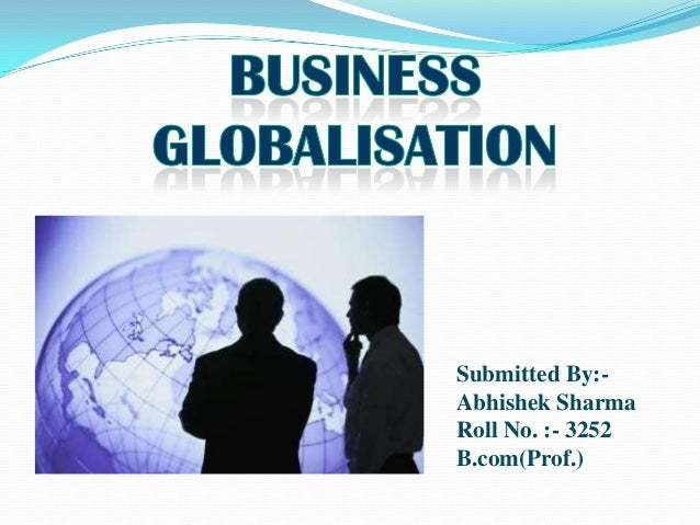 Powerpoint presentation of_business_globalisation