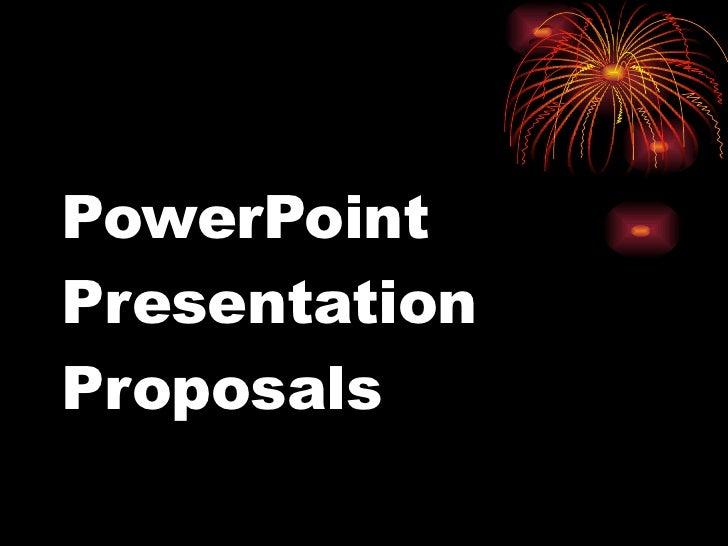 PowerPoint Presentation Proposals