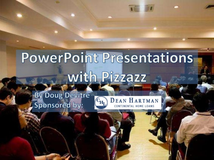 PowerPoint Presentations with Pizzazz<br />By Doug Devitre<br />Sponsored by:<br />