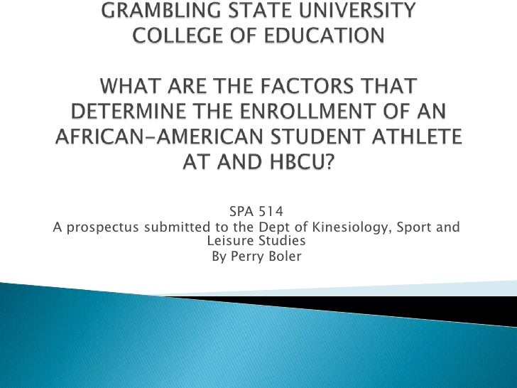 GRAMBLING STATE UNIVERSITYCOLLEGE OF EDUCATIONWHAT ARE THE FACTORS THAT DETERMINE THE ENROLLMENT OF AN AFRICAN-AMERICAN ST...