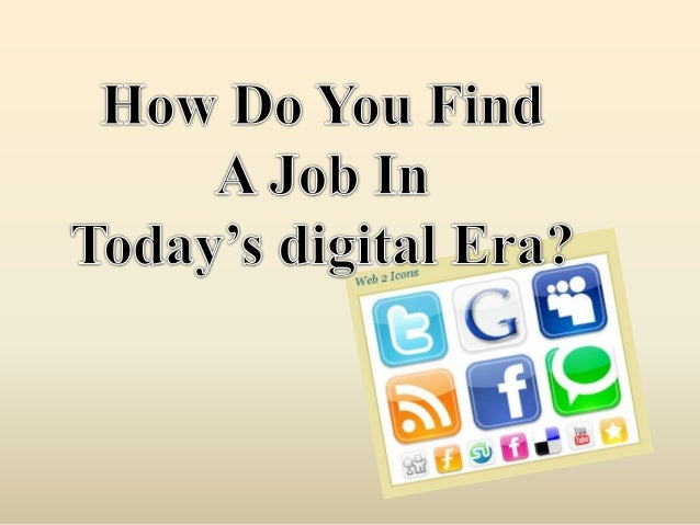 How Do You Find A Job In Today's Digital Era?