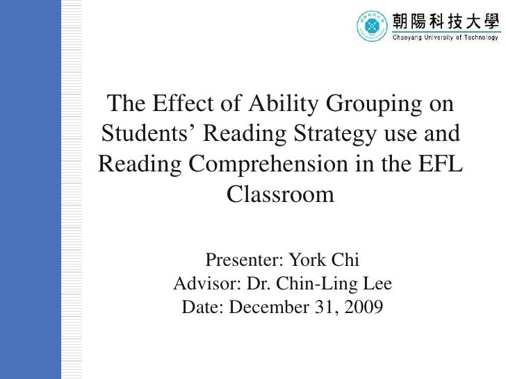 The Effect of Ability Grouping on Students' Reading Strategy use and Reading Comprehension in the EFL ClassroomTemplate<br...