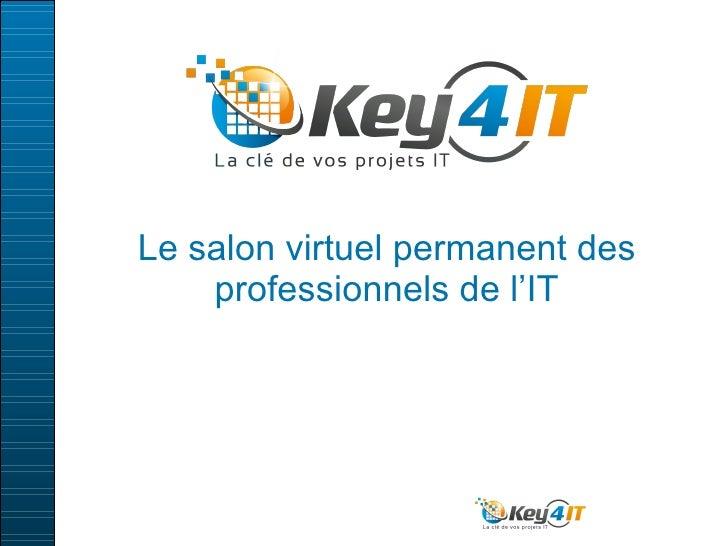 Le salon virtuel permanent des professionnels de l'IT