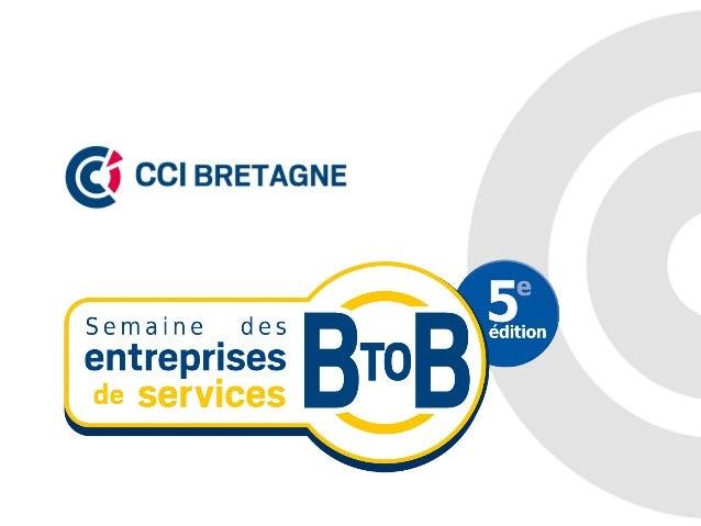 Les services B to B en BretagneLes chiffres  • 25 000 entreprises  • 180 000 emplois  • 6 000 emplois supplémentaires créé...