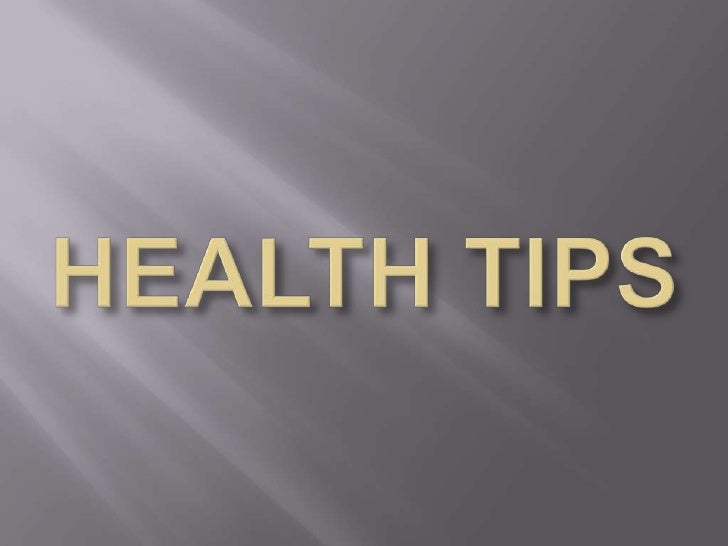 HEALTH TIPS<br />