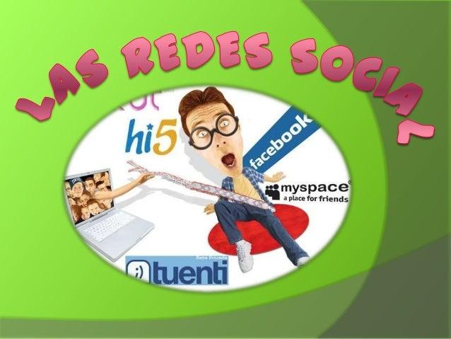 ¿Qué es una red social?  Una red social es un sitio Web en el que los usuarios no son anónimos e interactúan, es decir se ...