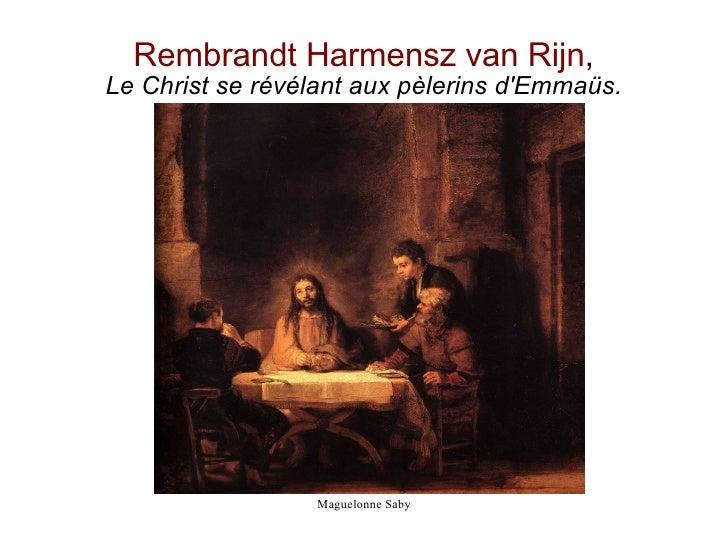 Rembrandt Harmensz van Rijn , Le Christ se révélant aux pèlerins d'Emmaüs.
