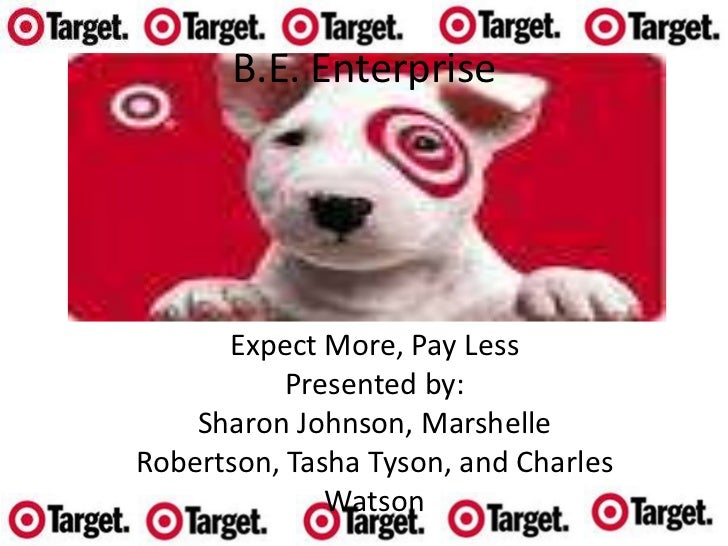 Expect More, Pay Less<br />Presented by: <br />Sharon Johnson, Marshelle Robertson, Tasha Tyson, and Charles Watson<br />B...