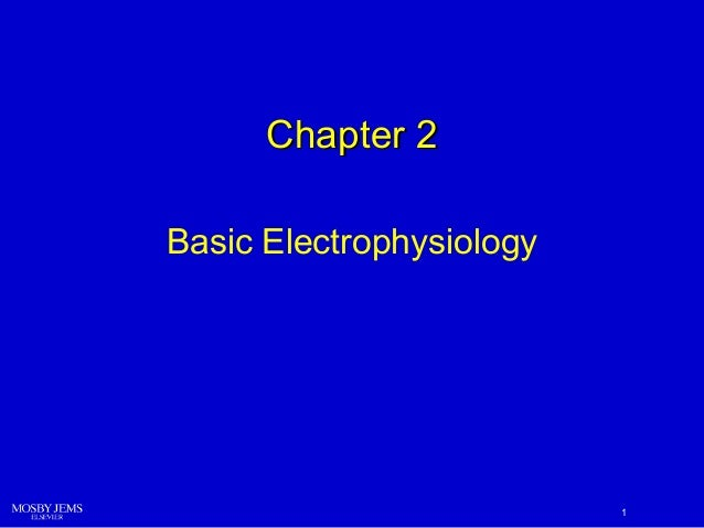 Chapter 2 Basic Electrophysiology  1