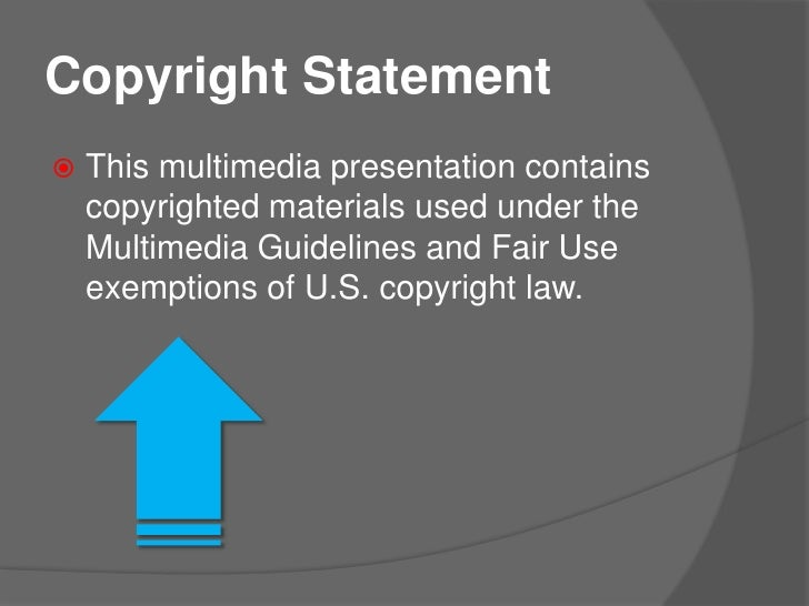 Copyright Statement<br />This multimedia presentation contains copyrighted materials used under the Multimedia Guidelines ...