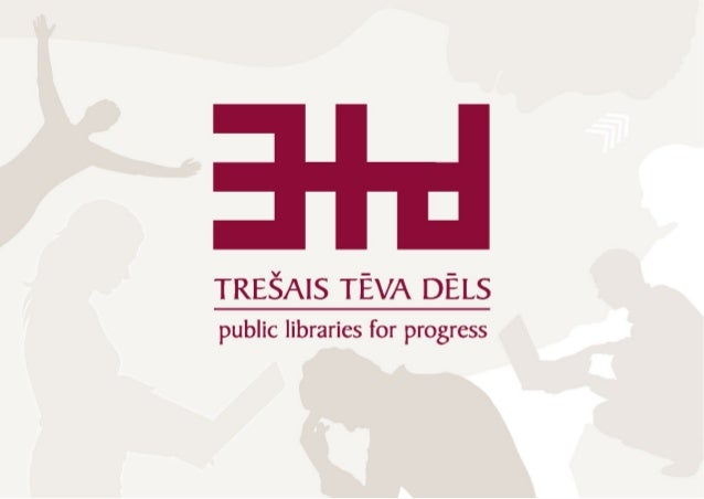 2 L'importance des bibliothèques fait la force de la communauté L'initiative Global Libraries en Lettonie Sandra Ozoli aņ ...