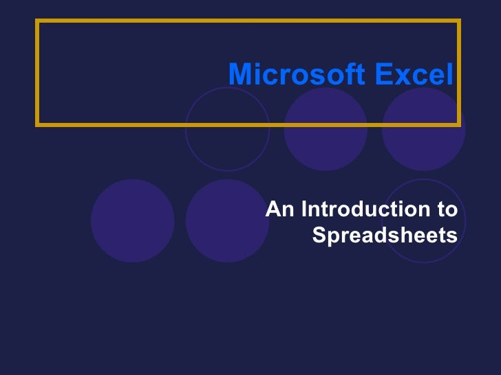 Microsoft Excel An Introduction to Spreadsheets