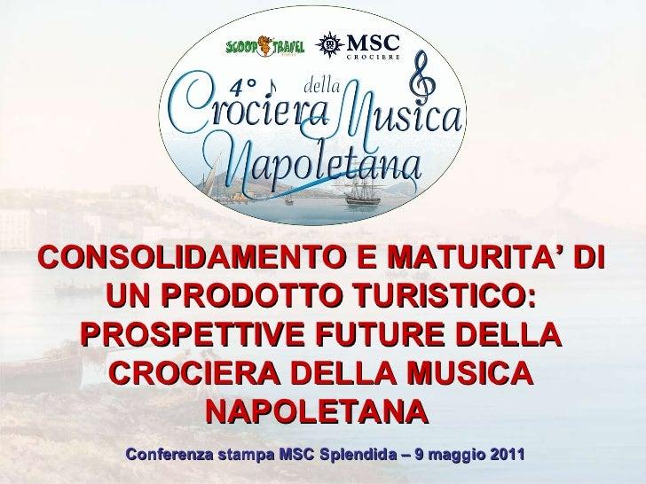 CONSOLIDAMENTO E MATURITA' DI UN PRODOTTO TURISTICO: PROSPETTIVE FUTURE DELLA CROCIERA DELLA MUSICA NAPOLETANA  Conferenza...
