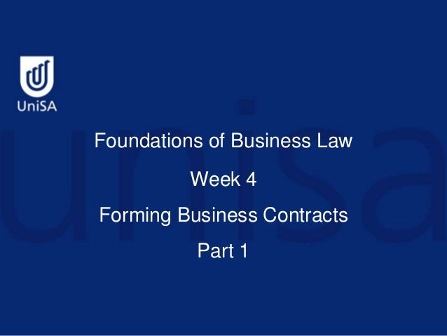 Foundations of Business Law Week 4 Forming Business Contracts Part 1