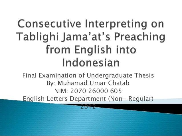 Final Examination of Undergraduate ThesisBy: Muhamad Umar ChatabNIM: 2070 26000 605English Letters Department (Non- Regula...