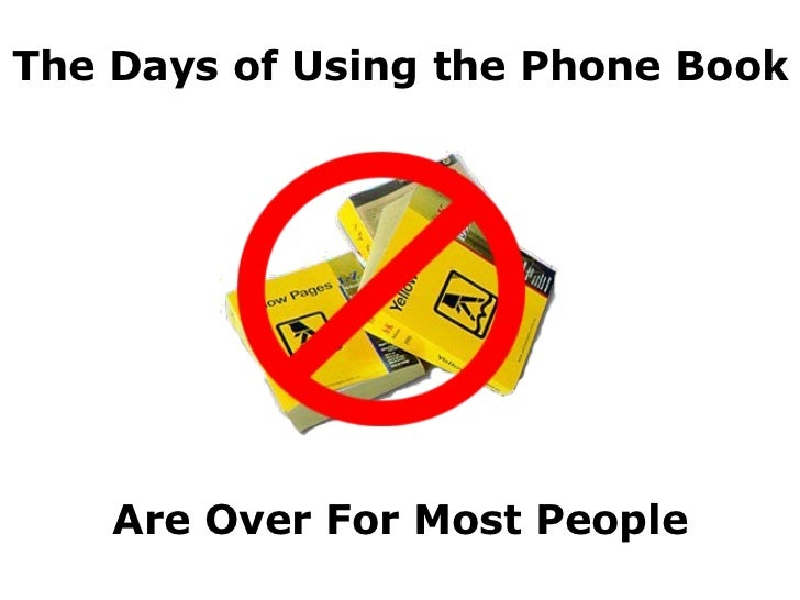 The Days of Using the Phone Book Are Over For Most People