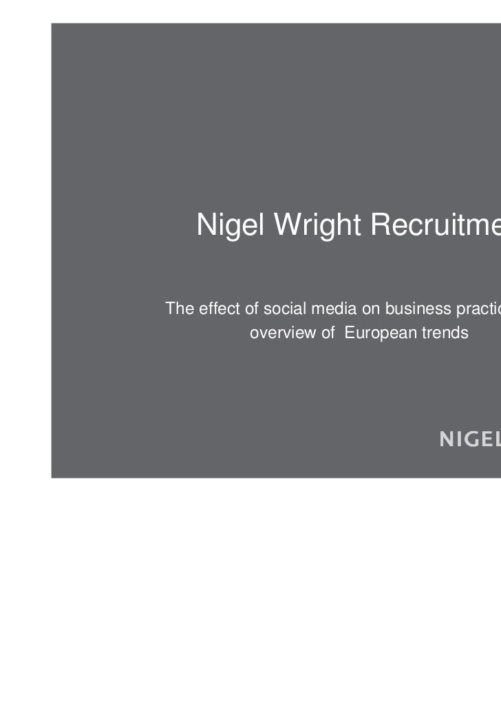 Nigel Wright RecruitmentThe effect of social media on business practices: An            overview of European trends