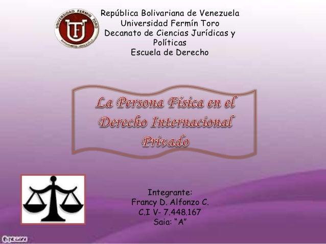 República Bolivariana de Venezuela  Universidad Fermín Toro  Decanato de Ciencias Jurídicas y  Políticas  Escuela de Derec...