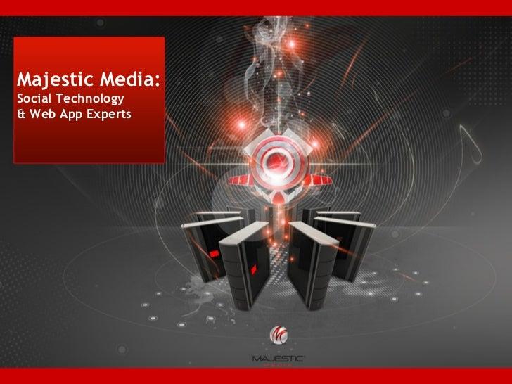 Majestic Media Ltd. Majestic Media: Social Technology  & Web App Experts