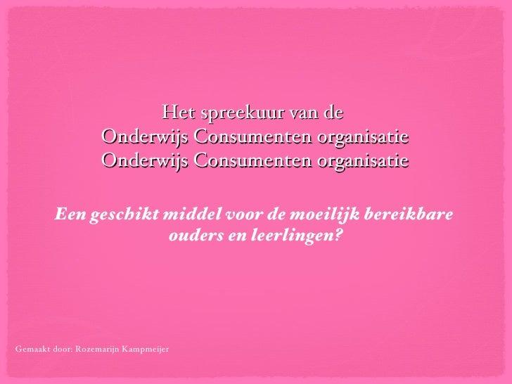 Het spreekuur van de                   Onderwijs Consumenten organisatie                   Onderwijs Consumenten organisat...