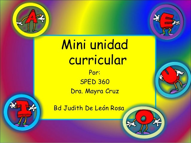 Mini unidad   curricular           Por:        SPED 360     Dra. Mayra CruzBd Judith De León Rosa