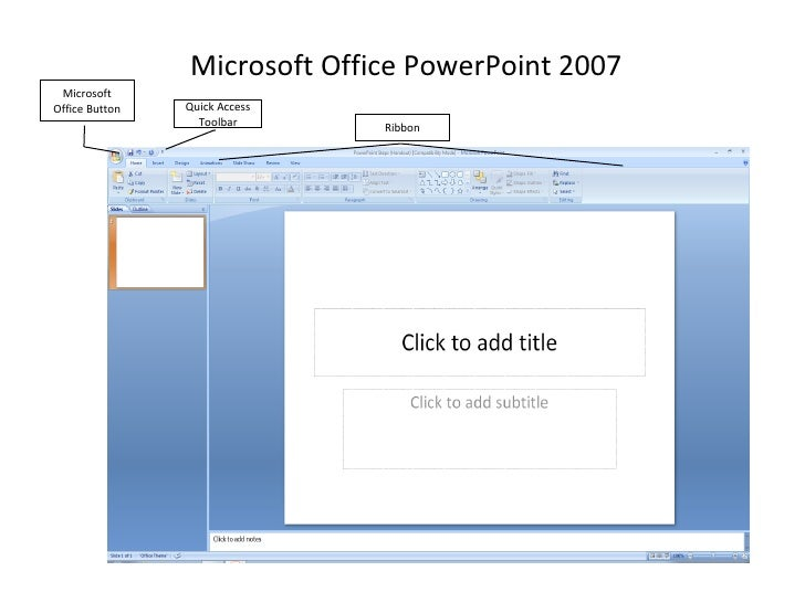 Microsoft Office PowerPoint 2007 Microsoft Office Button Quick Access Toolbar Ribbon