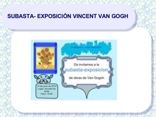 SUBASTA- EXPOSICIÓN VINCENT VAN GOGH