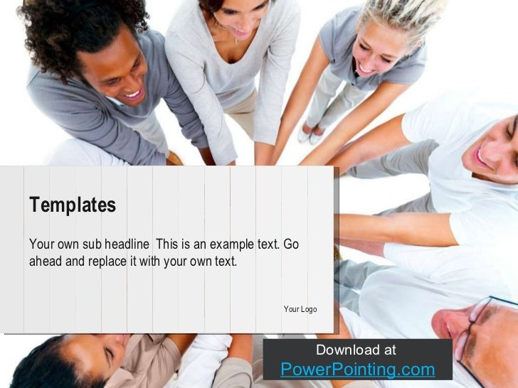 Your own sub headline  This is an example text. Go ahead and replace it with your own text. Templates Your Logo Download a...
