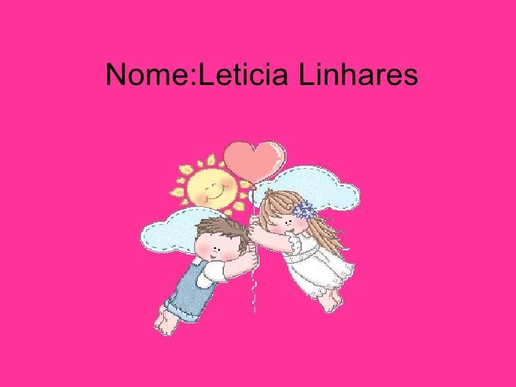 Nome:Leticia Linhares